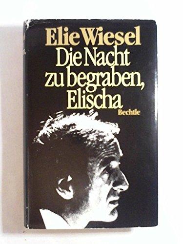 9783762804468: Die Nacht Zu Begraben, Elischa