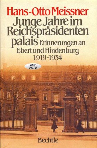 9783762804697: Junge Jahre im Reichsprasidentenpalais: Erinnerungen an Ebert und Hindenburg 1919-1934