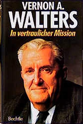 In vertraulicher Mission.: Walters, Vernon A.