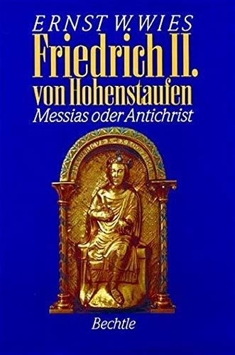 9783762805274: Friedrich II. von Hohenstaufen: Messias oder anti-Christ (German Edition)
