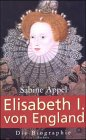 9783762805281: Elisabeth I. von England: Die Biographie