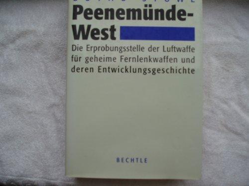 9783762805304: Peenemünde-West: Die Erprobungsstelle der Luftwaffe für geheime Fernlenkwaffen und deren Entwicklungsgeschichte