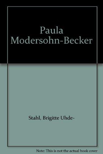 Paula Modersohn-Becker: Stahl, Brigitte Uhde-