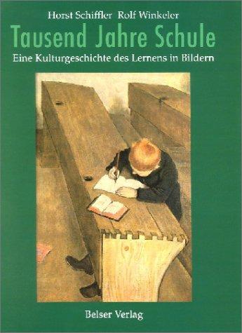 9783763012152: Tausend Jahre Schule: Eine Kulturgeschichte des Lernens in Bildern