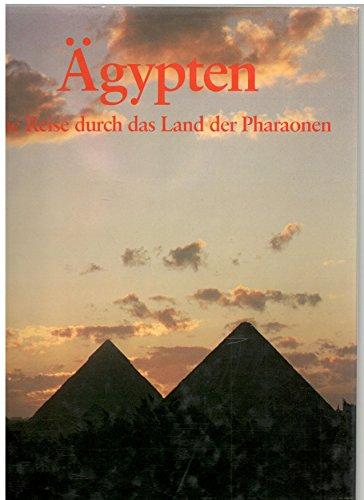 9783763012381: �gypten. Eine Reise durch das Land der Pharaonen