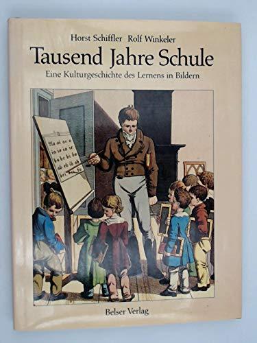 9783763012657: Tausend Jahre Schule. Eine Kulturgeschichte des Lernens in Bildern
