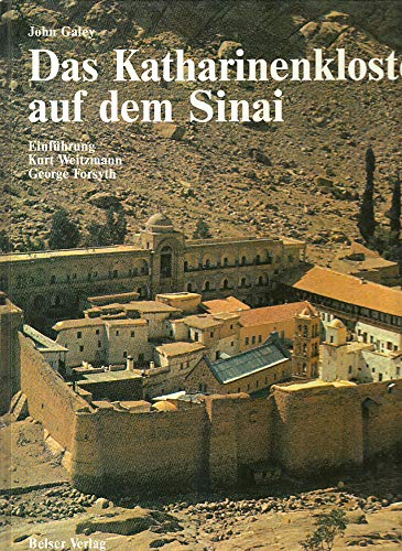 Das Katharinenkloster auf dem Sinai. Einf. v.: GALEY, J.,