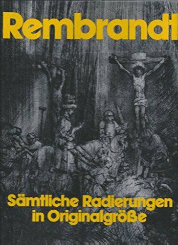 9783763016440: Rembrandt. Sämtliche Radierungen in Originalgröße