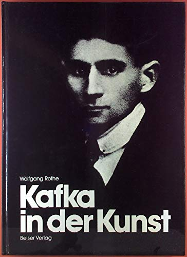Kafka in der Kunst. (Mit 17 sw-Abb.: Rothe, Wolfgang.
