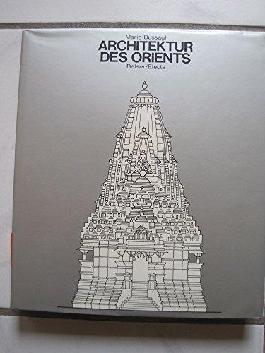 Architektur des Orient: Bussagli, Mario