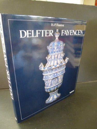 Delfter Fayencen: Fourest, H. P.