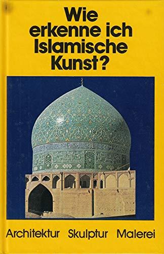 Wie erkenne ich Islamische Kunst (5431 905) (9783763017713) by [???]