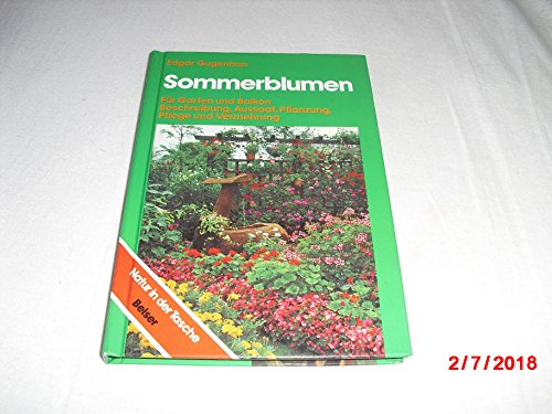 9783763018505: Sommerblumen. Für Garten und Balkon. Beschreibung, Aussaat, Pflanzung, Pflege und Vermehrung
