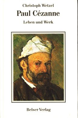 Paul Cézanne. Leben und Werk: CÉZANNE, PAUL:
