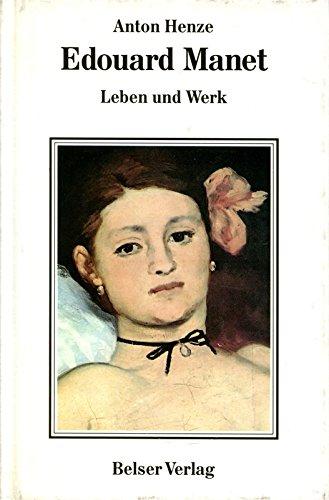 Edouard Manet. Leben und Werk: MANET, EDOUARD: