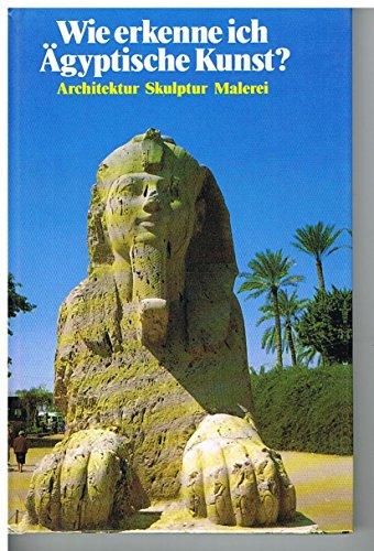 9783763019847: Wie erkenne ich Ägyptische Kunst