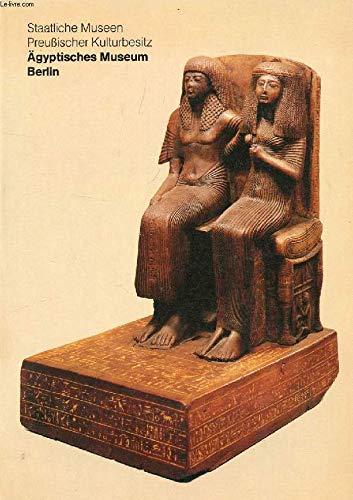 Ägyptisches Museum, Staatliche Museen Preussischer Kulturbesitz (Kunst der Welt in den Berliner Museen)