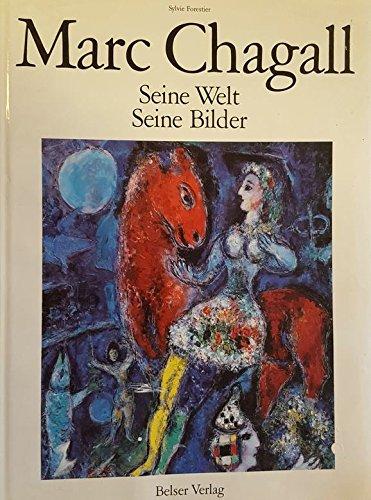 Marc Chagall : seine Welt, seine Bilder: Forestier, Sylvie, Marc