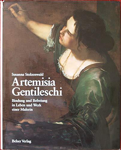 Artemisia Gentileschi. Bindung und Befreiung in Leben und Werk einer Malerin - Stolzenwald, Susanna und Artemisia Gentileschi