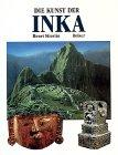 9783763023493: Die Kunst der Inka und ihrer Vorläufer. Von Valdivia bis Machu Picchu