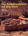Das Katharinenkloster auf dem Sinai. Einführung von: Galey, John