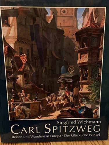 Carl Spitzweg: Reisen Und Wandern in Europa: Wichmann, Siegfried; Haus