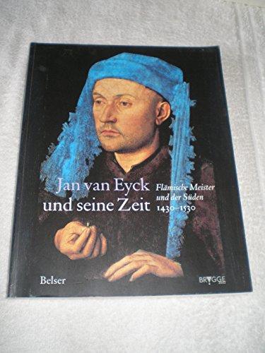 Jan van Eyck und seine Zeit. Flämische: Eyck, Jan van