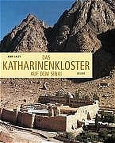 Das Katharinenkloster auf dem Sinai: John,Weitzmann, Kurt Galey