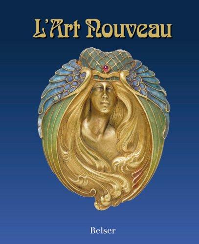 L ART NOUVEAU. - Becker, Edwin; [Hrsg.]: Weisberg, Gabriel P.