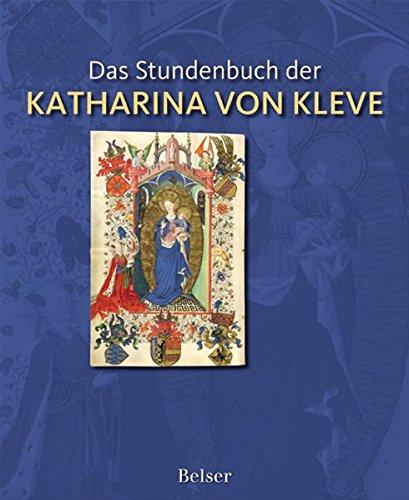 Das Stundenbuch der Katharina von Kleve: Saskia van Bergen;