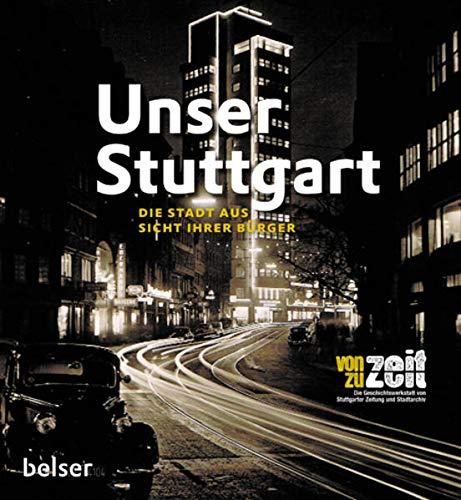 9783763025671: Unser Stuttgart: Die Stadt aus Sicht ihrer Bürger