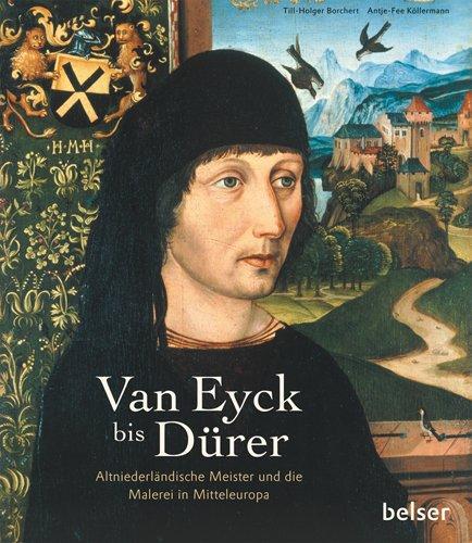 9783763025794: Van Eyck bis Dürer: Altniederländische Meister und die Malerei in Mitteleuropa