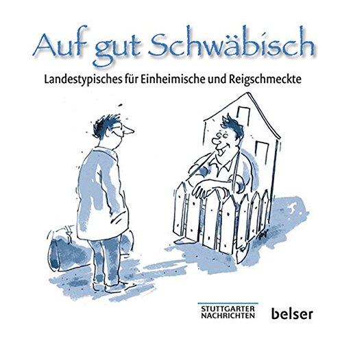 9783763025916: Auf gut Schwäbisch: Landestypisches für Einheimische und Reigschmeckte
