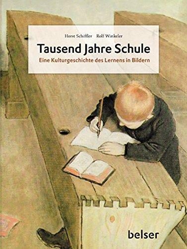 9783763025930: Tausend Jahre Schule: Eine Kulturgeschichte des Lernens in Bildern