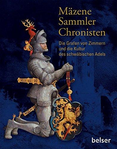 9783763026258: Die Grafen von Zimmern und die Kultur des schwäbischen Adels: Mäzene, Sammler, Chronisten