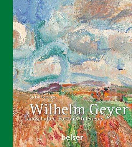 9783763026302: Wilhelm Geyer: Landschaften, Portraits, Interieurs