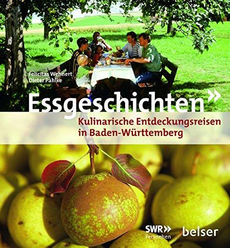 9783763026418: Essgeschichten: Kulinarische Entdeckungsreisen in Baden-Württemberg