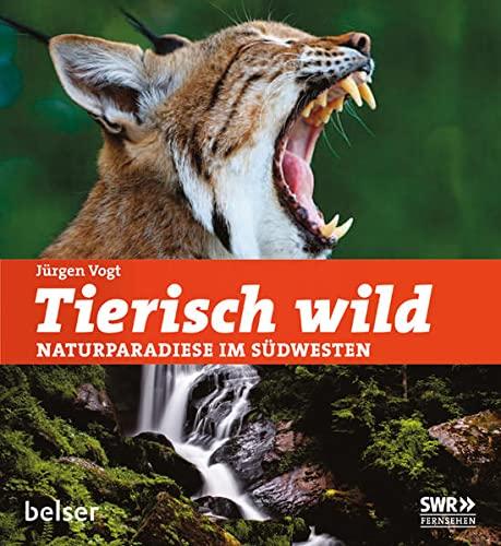 9783763027231: Tierisch wild: Naturparadiese im Südwesten