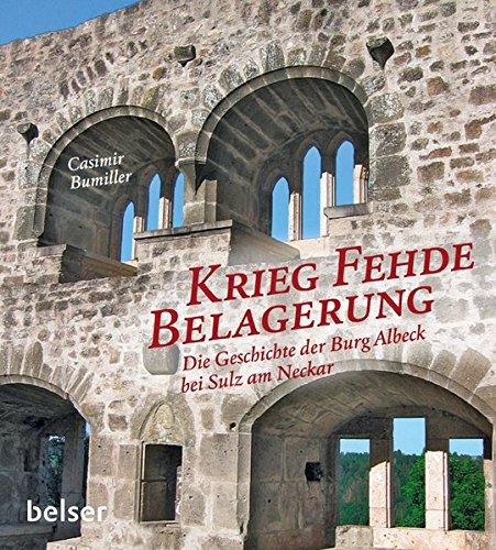 9783763027248: Krieg Fehde Belagerung: Die Geschichte der Burg Albeck bei Sulz am Neckar