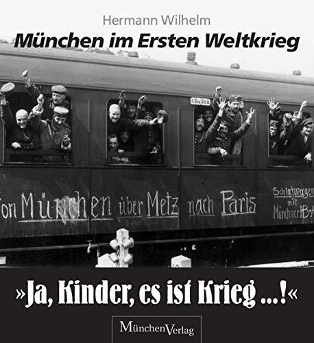 """Ja, Kinder, es ist Krieg ... !"""": Hermann Wilhelm"""