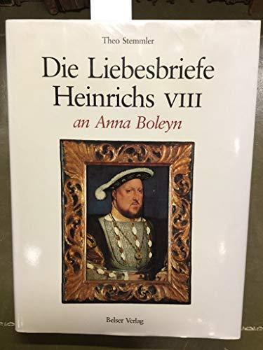 9783763057719: Die Liebesbriefe Heinrichs VIII. an Anna Boleyn