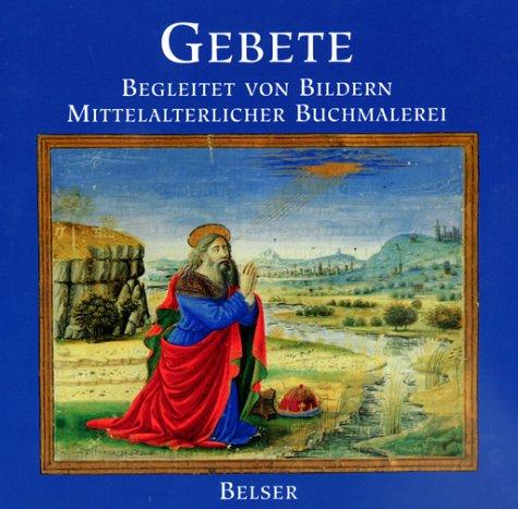 9783763058051: Gebete. Begleitet von Bildern mittelalterlicher Buchmalerei.