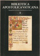 Bibliotheca Apostolica Vaticana: Spiegelbild des Geistes abendländischer Kultur