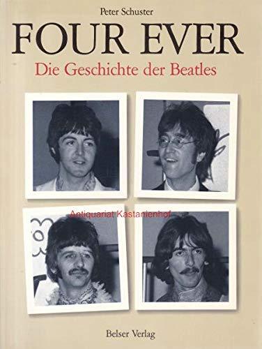 9783763090464: Four Ever: Die Geschichte Der Beatles