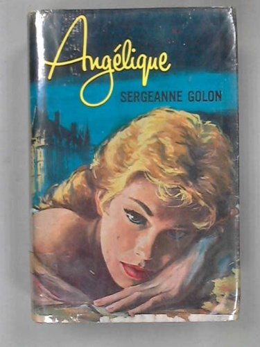 Angélique, die Rebellin: Roman. (9783763209651) by Anne Golon