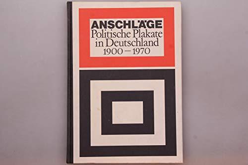 9783763216673: Anschläge. Politische Plakate in Deutschland 1900-1970.