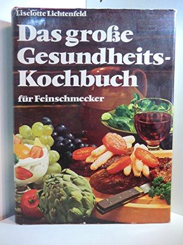 9783763217441: Das grosse Gesundheits-Kochbuch: D. grosse Ratgeber für modernes Kochen : Rezepte, die topfit erhalten (German Edition)