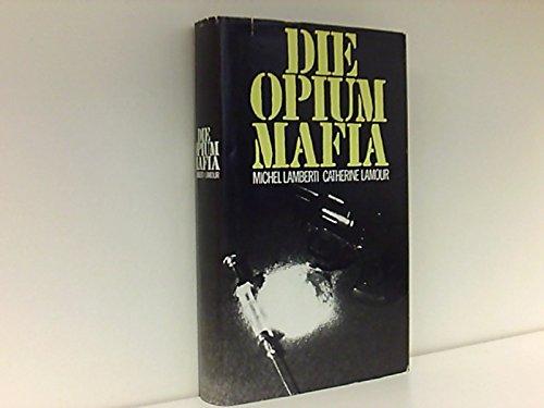 Die Opium-Mafia.: Lamour, Catherine: Lamberti,