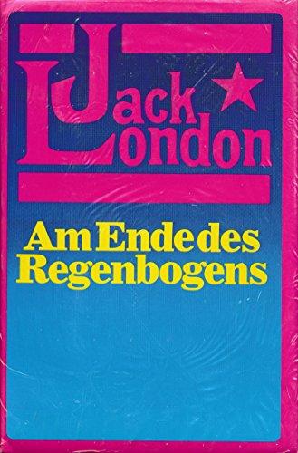 Am Endes Des Regenbogens (9783763218929) by Jack London