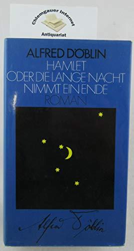 Hamlet oder Die lange Nacht nimmt ein: Alfred D�¶blin